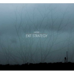 Larvae - Exit Strategy CD