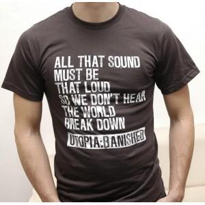 "Tshirt - utopia:banished ""All that sound..."""