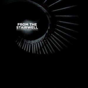 The Kilimanjaro Darkjazz Ensemble - From the Stairwell CD